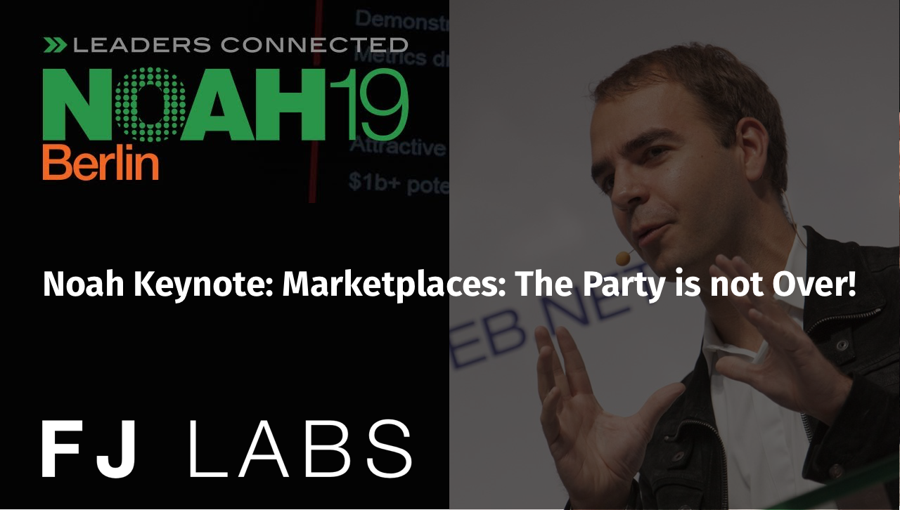 Noah Keynote: Marketplaces: The Party is not Over!
