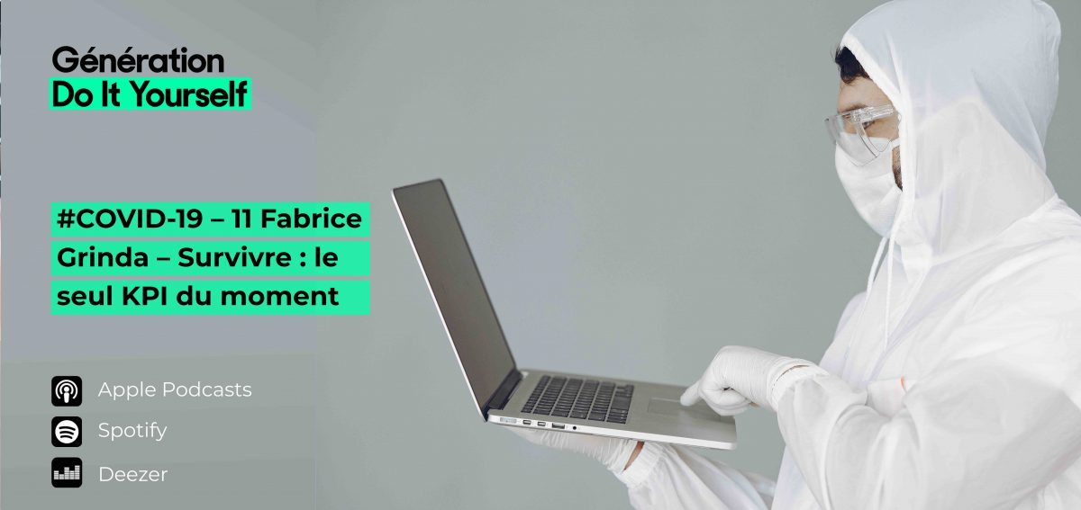 COVID-19 – 11 Fabrice Grinda – Survivre : le seul KPI du moment